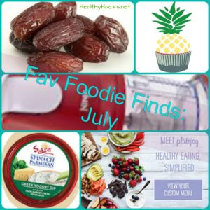 Fav Foodie Finds July